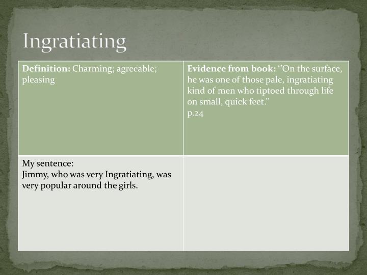 Ingratiating