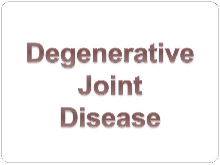 Degenerative