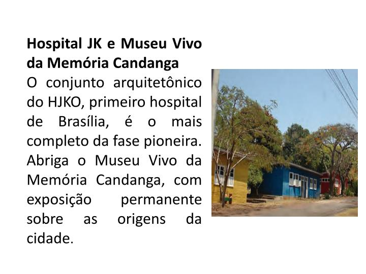 Hospital JK e Museu Vivo da Memória