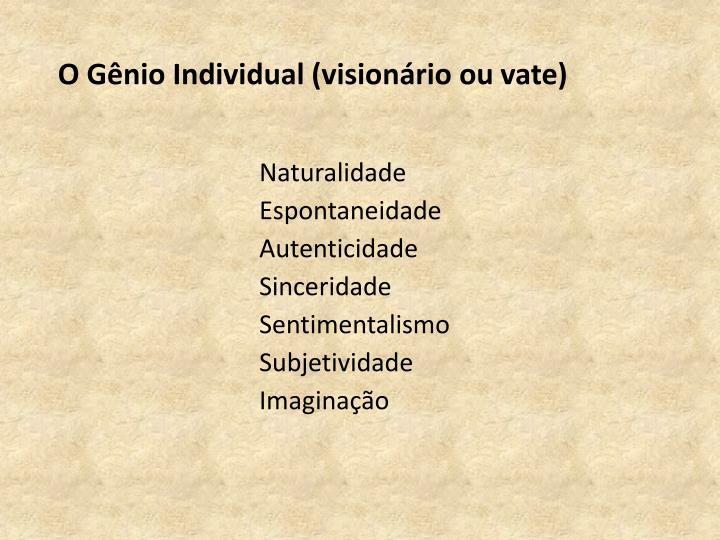 O Gênio Individual (visionário ou vate)