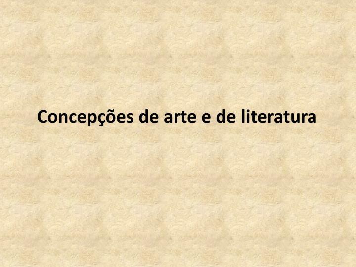 Concepções de arte e de literatura