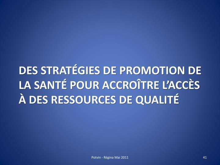 Des stratégies de promotion de la santé pour accroître l'accès à des ressources de qualité