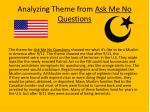 analyzing theme from ask me no questions