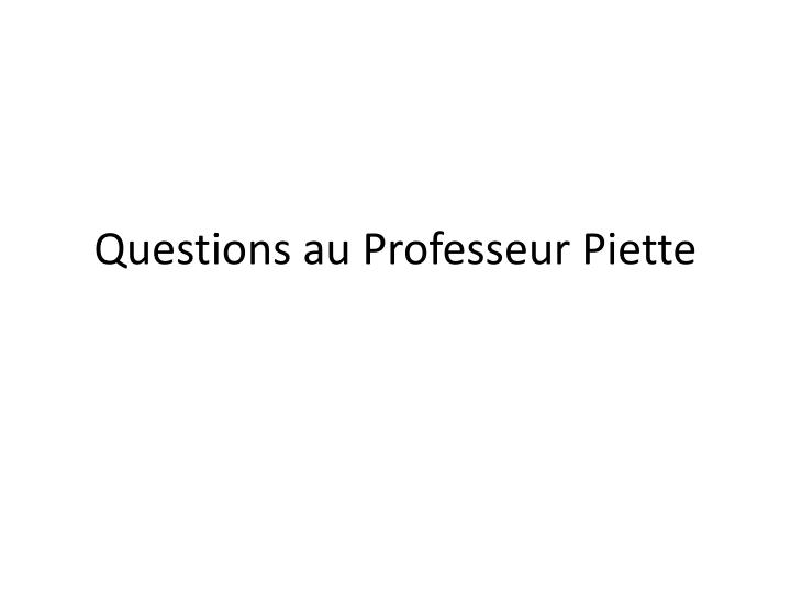 Questions au Professeur