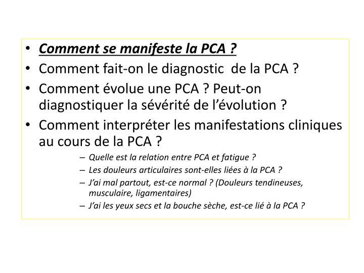 Comment se manifeste la PCA?