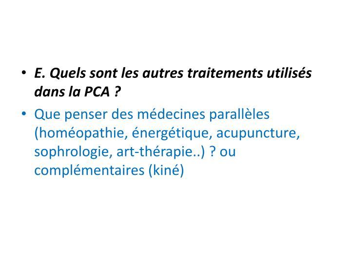 E. Quels sont les autres traitements utilisés dans la PCA?