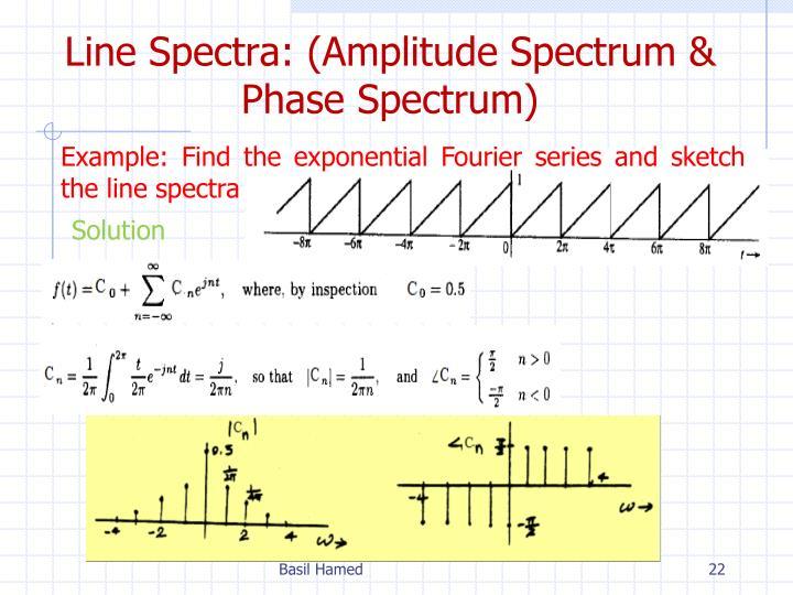 Line Spectra: (Amplitude Spectrum & Phase