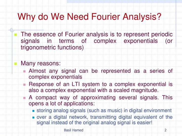 Why do We Need Fourier Analysis?