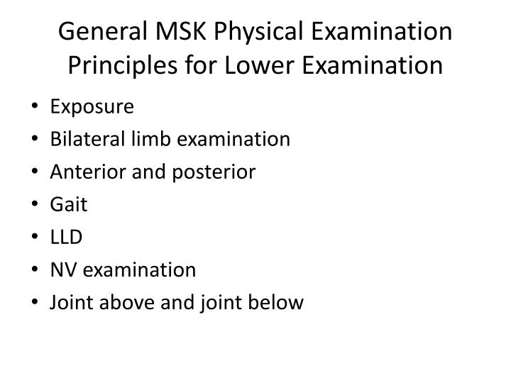 General msk physical examination p rinciples for lower examination