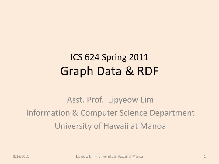 Ics 624 spring 2011 graph data rdf