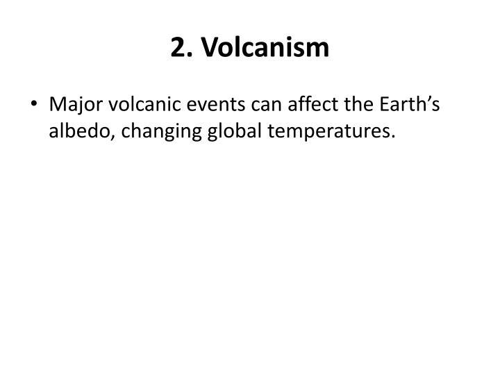 2. Volcanism