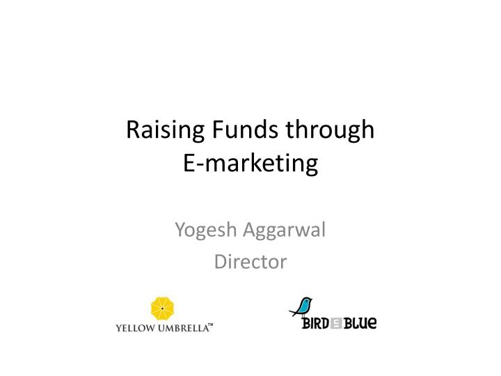 Raising funds through e marketing