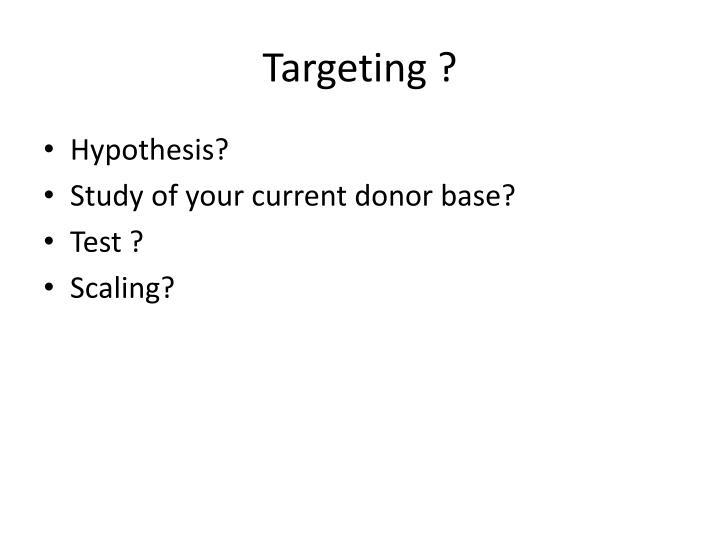 Targeting ?