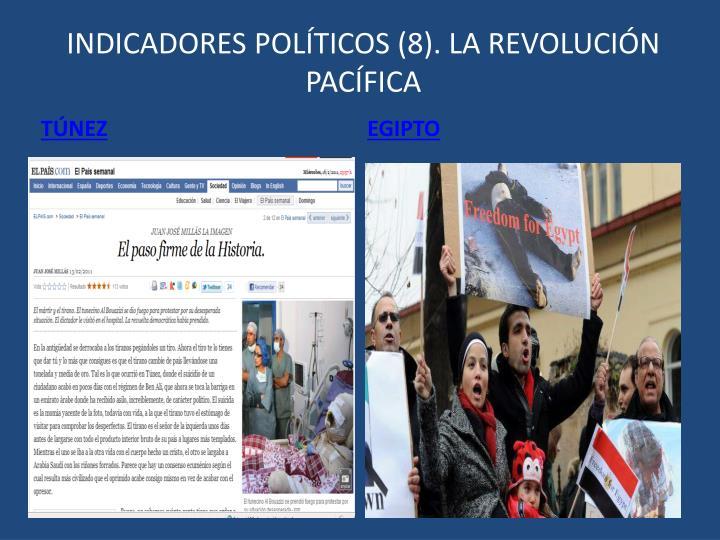 INDICADORES POLÍTICOS (8). LA REVOLUCIÓN PACÍFICA