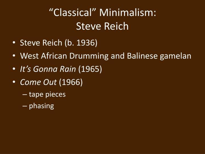 """Classical"" Minimalism:"