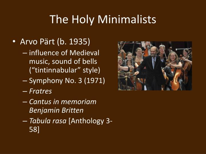 The Holy Minimalists