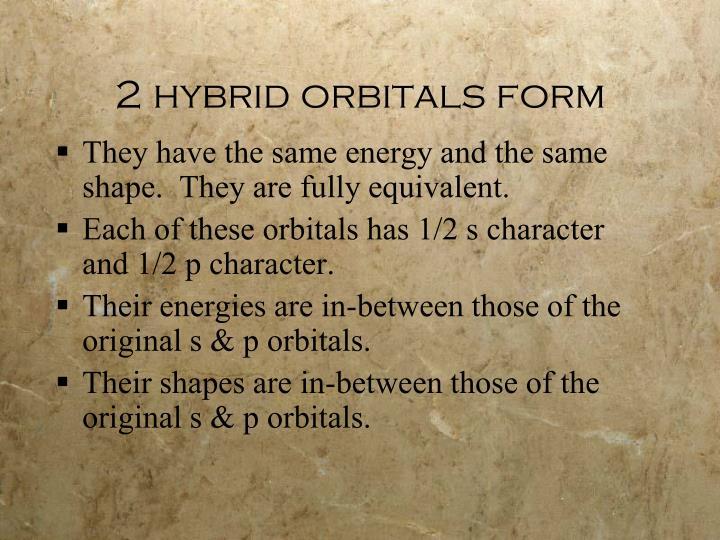 2 hybrid orbitals form