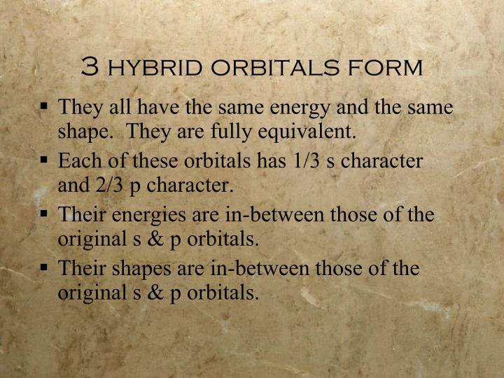 3 hybrid orbitals form
