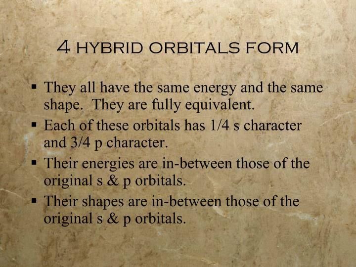 4 hybrid orbitals form
