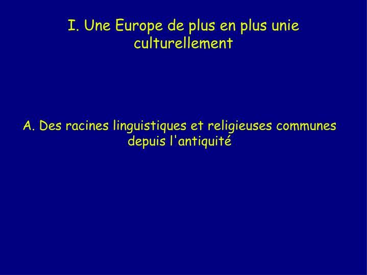 I. Une Europe de plus en plus unie culturellement
