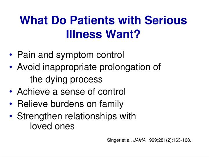 What Do Patients with Serious Illness Want?