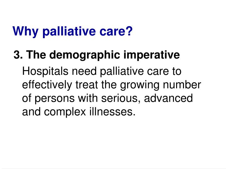 Why palliative care?