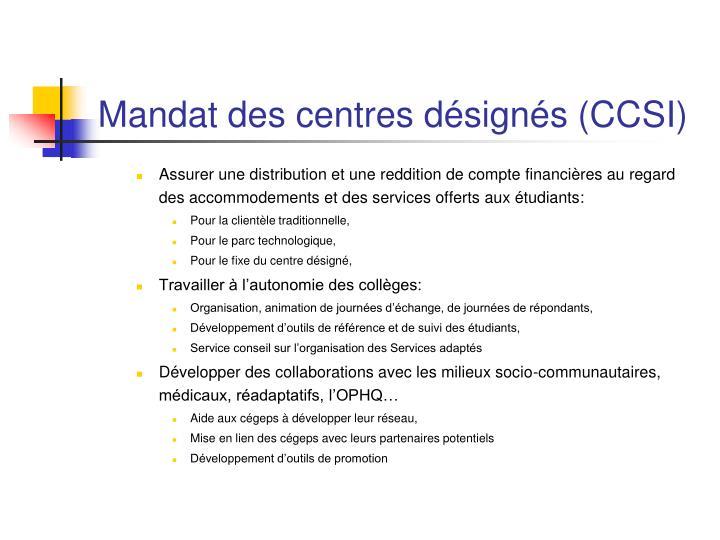 Mandat des centres désignés (CCSI)
