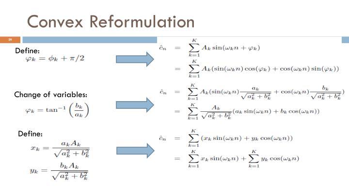 Convex Reformulation