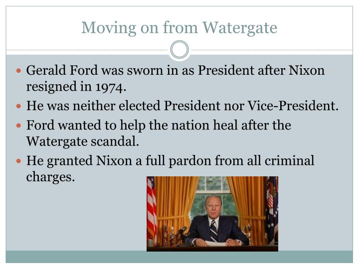 Moving on from watergate