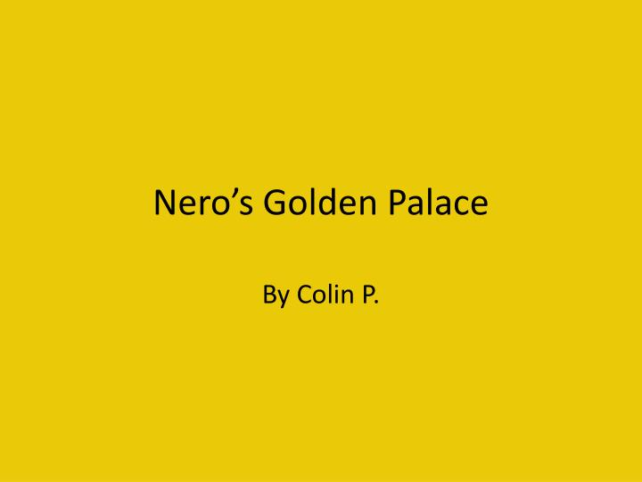 Nero s golden palace