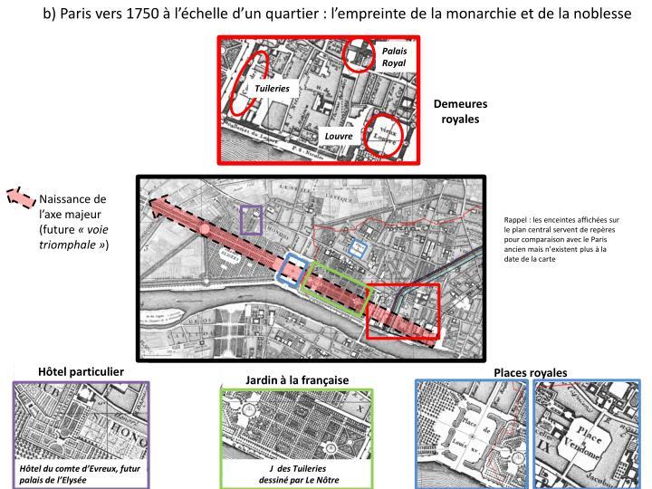 b) Paris vers 1750 à l'échelle d'un quartier : l'empreinte de la monarchie et de la noblesse