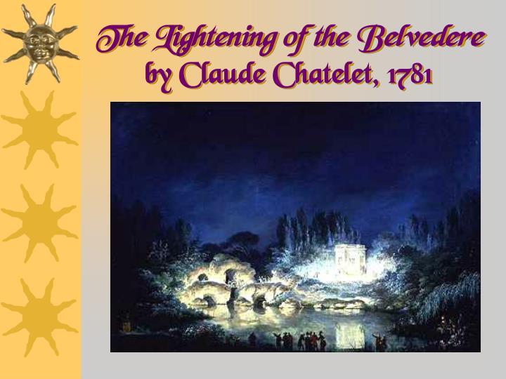 The Lightening of the Belvedere