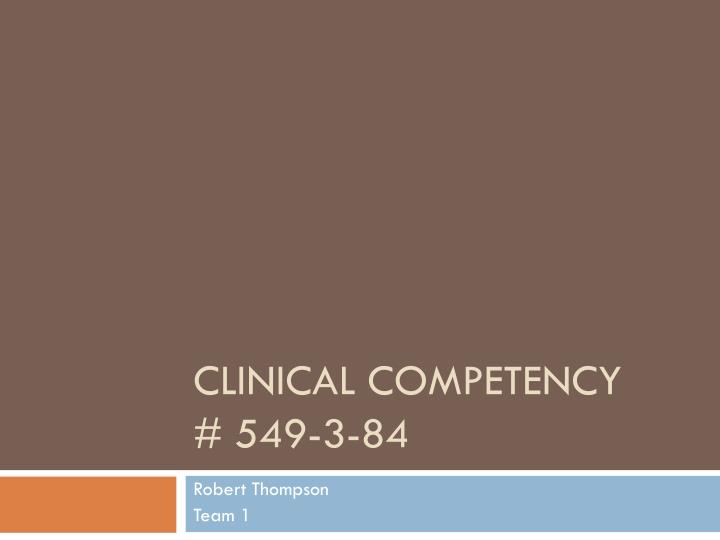 Clinical competency 549 3 84