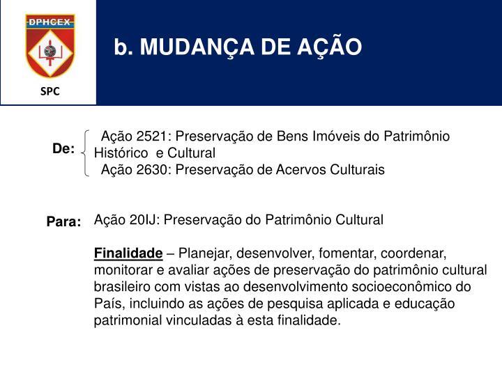 b. MUDANÇA DE AÇÃO