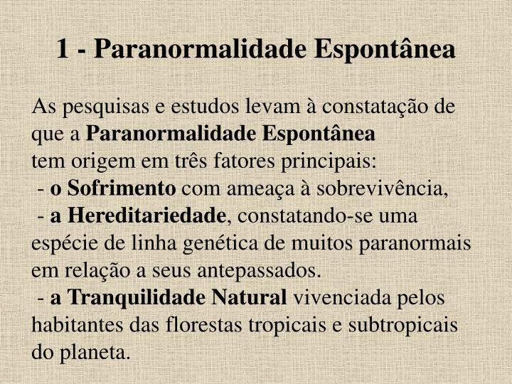 1 - Paranormalidade Espontânea