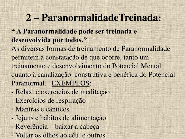 2 – ParanormalidadeTreinada