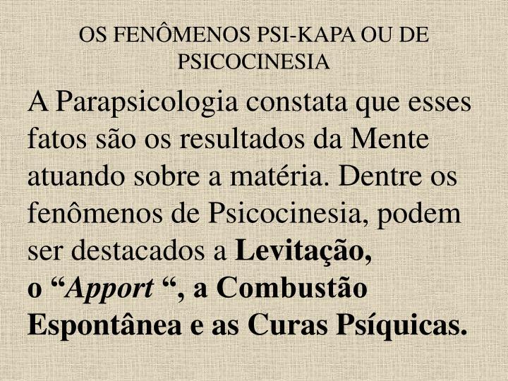 OS FENÔMENOS PSI-KAPA OU DE PSICOCINESIA
