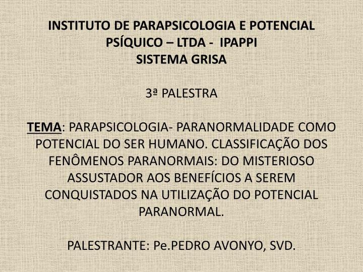 INSTITUTO DE PARAPSICOLOGIA E POTENCIAL PSÍQUICO – LTDA -  IPAPPI