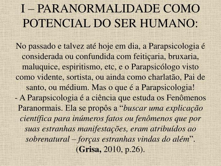 I – PARANORMALIDADE COMO POTENCIAL DO SER HUMANO: