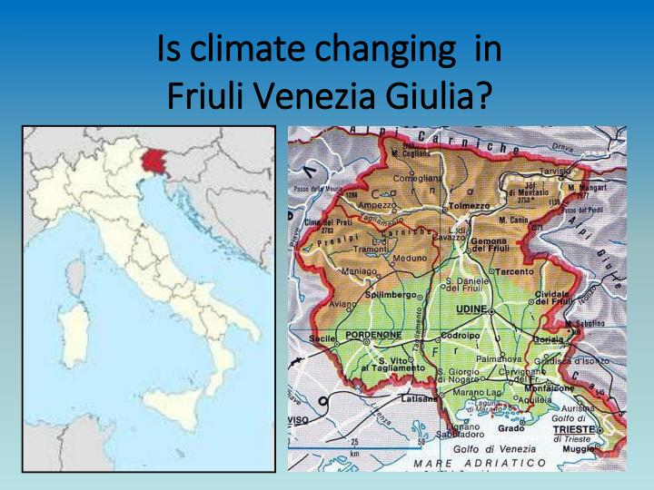 Is climate changing in friuli venezia giulia