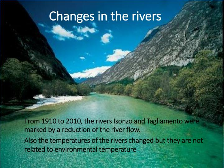 Changes in the rivers