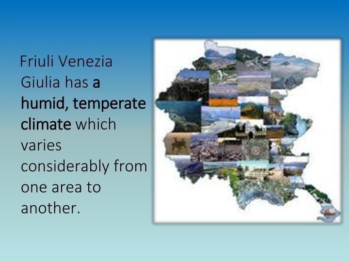Friuli Venezia Giulia has