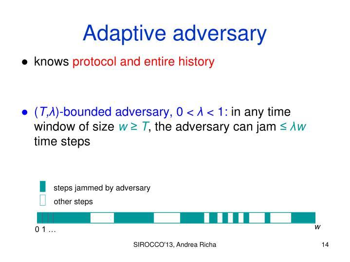Adaptive adversary