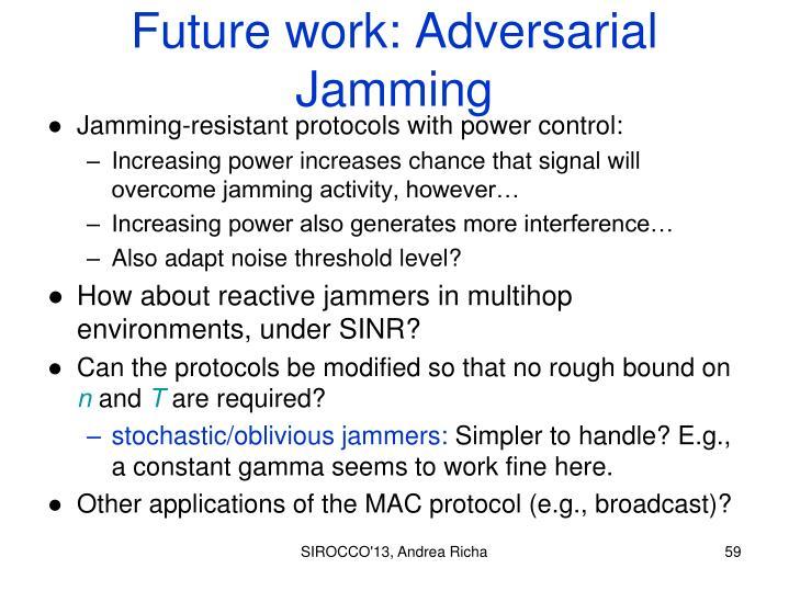 Future work: Adversarial Jamming
