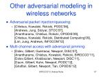 other adversarial modeling in wireless networks1
