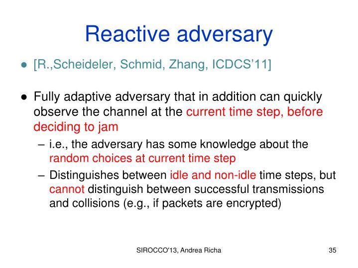 Reactive adversary