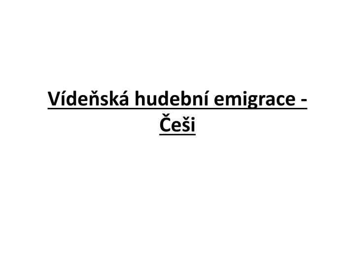 Vídeňská hudební emigrace - Češi