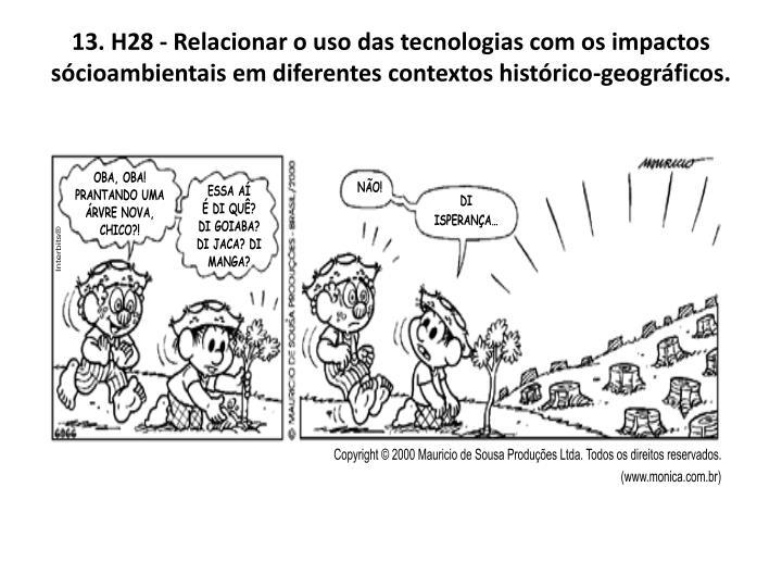 13. H28 - Relacionar o uso das tecnologias com os impactos