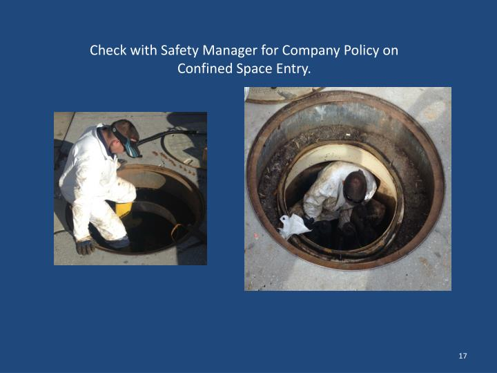 Check with Safety Manager for Company Policy on