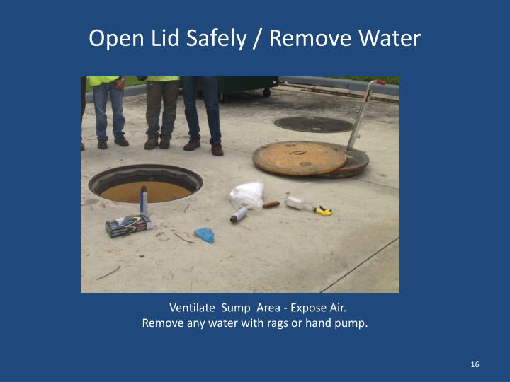 Open Lid Safely / Remove Water
